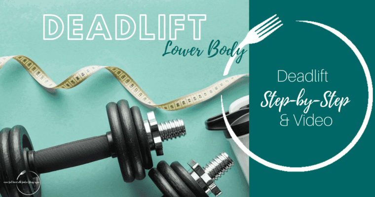 How to do a Deadlift: Step-By-Step & Video