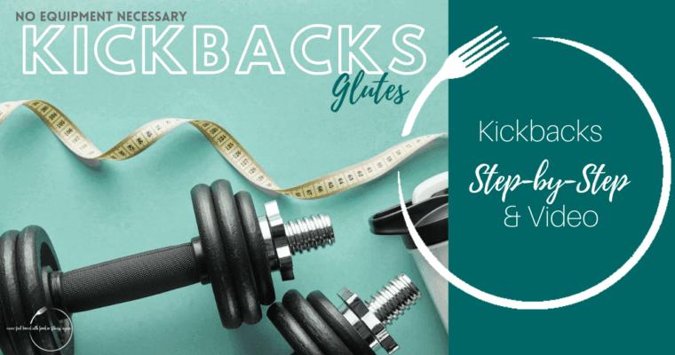 How to do Kickbacks: Step-By-Step & Video