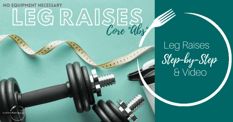 How to do Leg Raises: Step-By-Step & Video