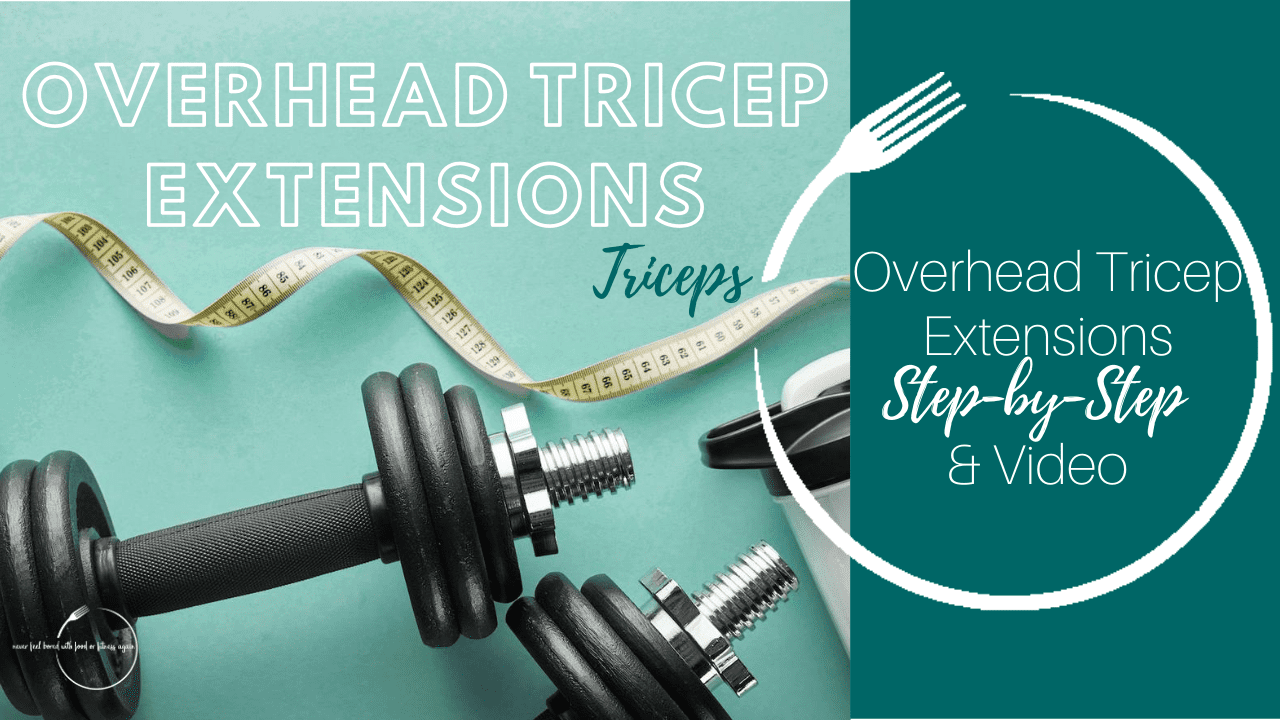 How to do Overhead Tricep Extensions: Step-By-Step & Video