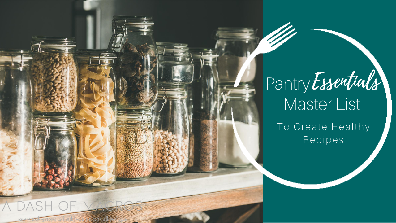 Pantry Essentials Master List, to Create Healthy Recipes