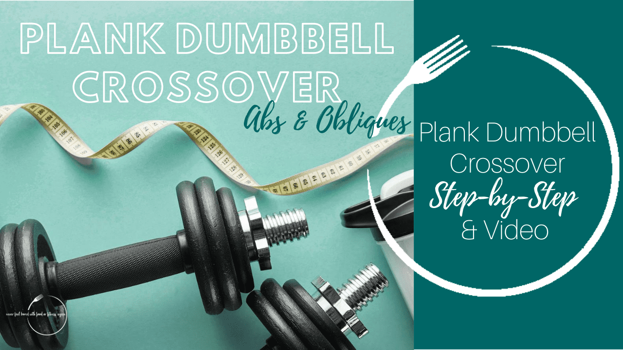 How to do a Plank Dumbbell Crossover: Step-by-Step & Video