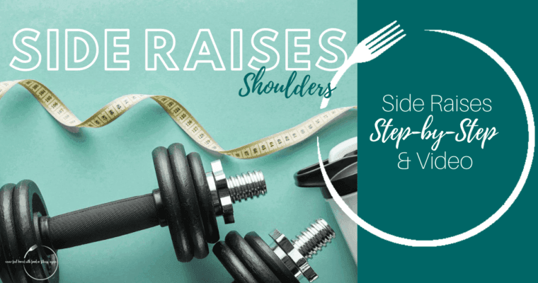 How to Do Side Raises: Step-By-Step & Video