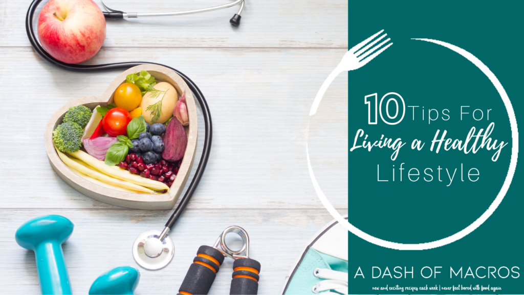 10 Tips for Living a Healthy Lifestyle