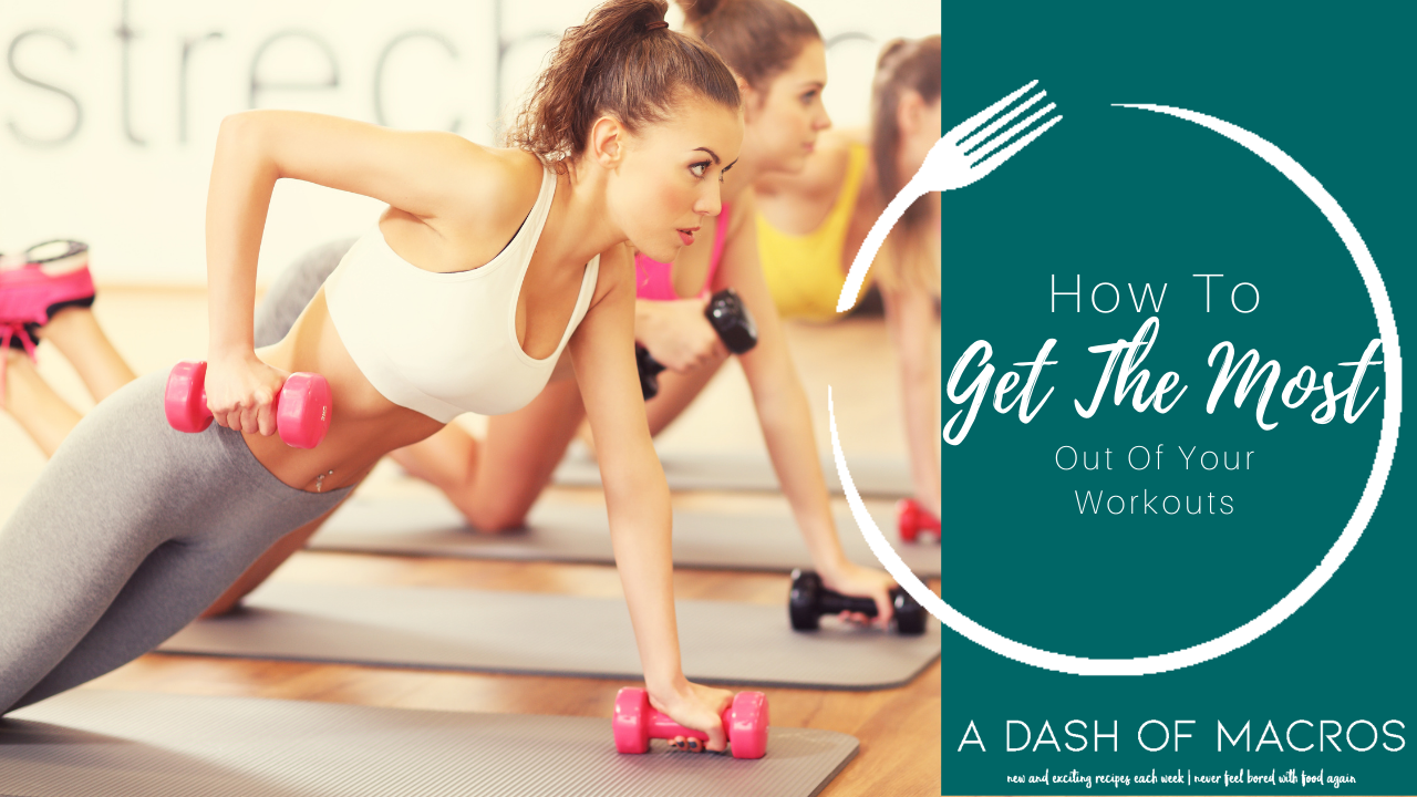How To Get The Most Out Of Your Workout, Without Doing More!