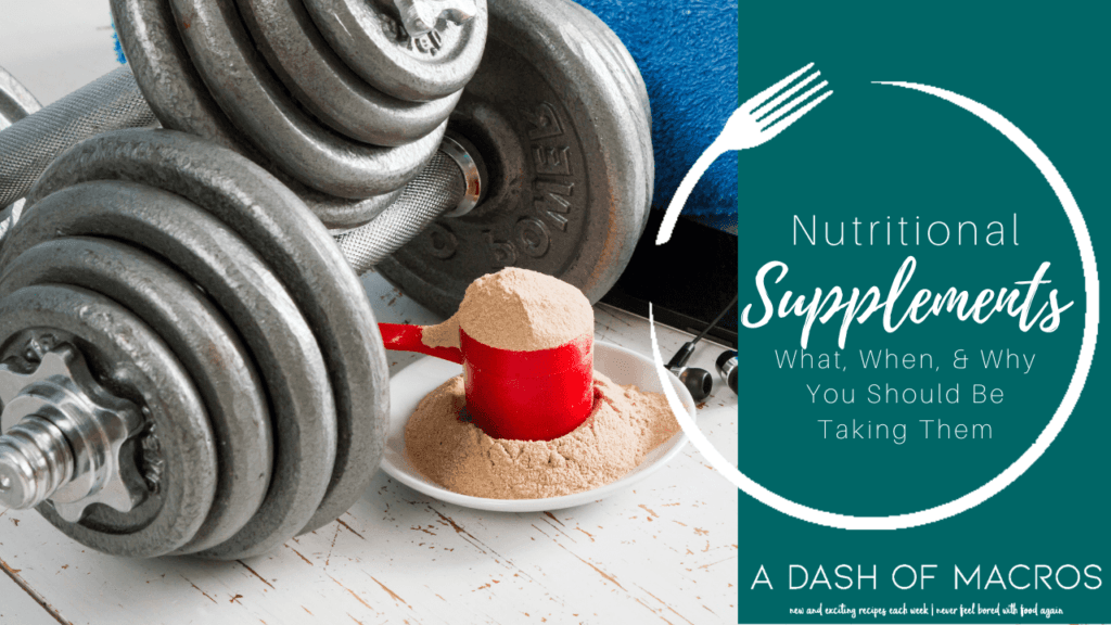 The What, When, And Why Of Nutritional Supplements